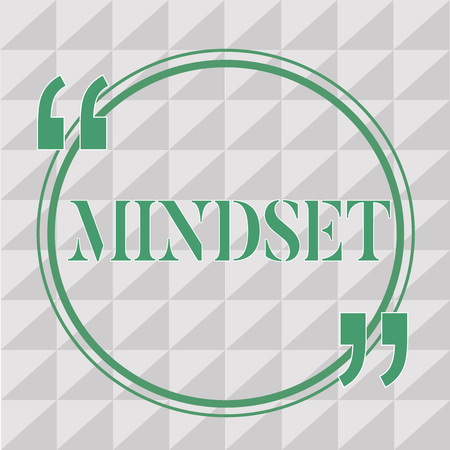 Text sign showing Mindset. Conceptual photo Established set of attitudes held by someone Positive attitude.