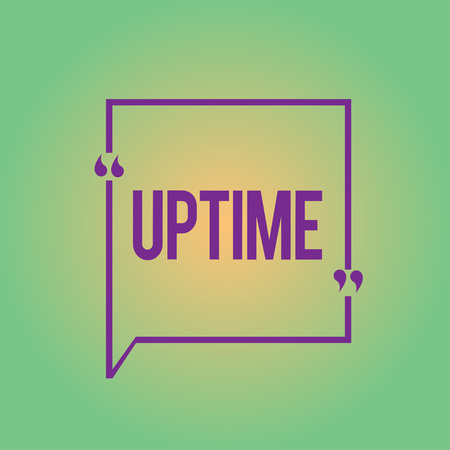 Word writing text Uptime. Business concept for time during which machine especially computer is in operation.