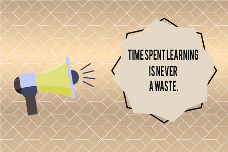 Handwriting text writing Time Spent Learning Is Never A Waste.. Concept meaning Education has no end Keep the wisdom.