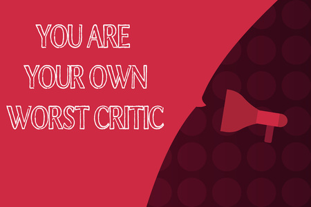 Word writing text You Are Your Own Worst Critic. Business concept for too hard on self No to Positive Feedback.