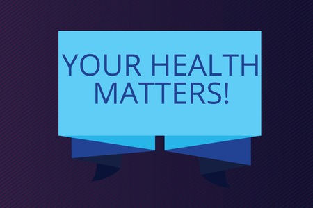 Word writing text Your Health Matters. Business concept for Physical Wellness is Important Stay Fit and Healthy.