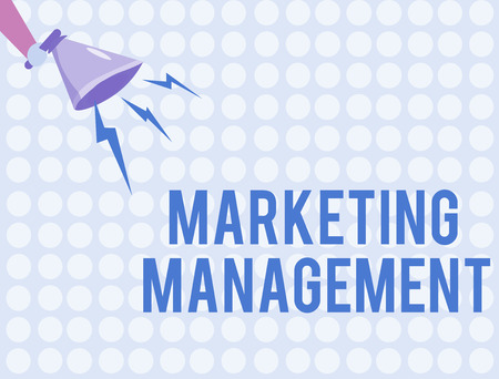 Word writing text Marketing Management. Business concept for Develop Advertise Promote a new Product or Service.