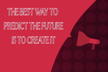 Word writing text The Best Way To Predict The Future Is To Create It. Business concept for Plan and start doing. Stock Photo
