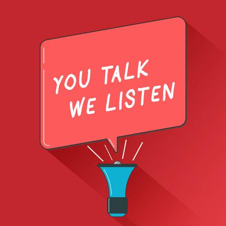 Writing note showing You Talk We Listen. Business photo showcasing Two Way Communication Motivational Conversation. Фото со стока