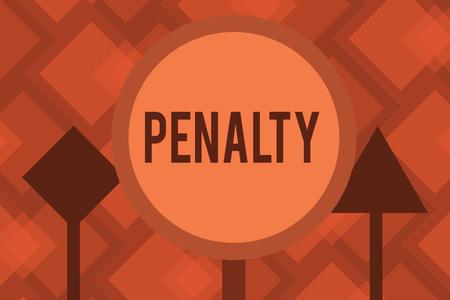 Escritura a mano conceptual que muestra la pena. Foto y texto de negocios Castigo impuesto por infringir una norma legal o un contrato deportivo.