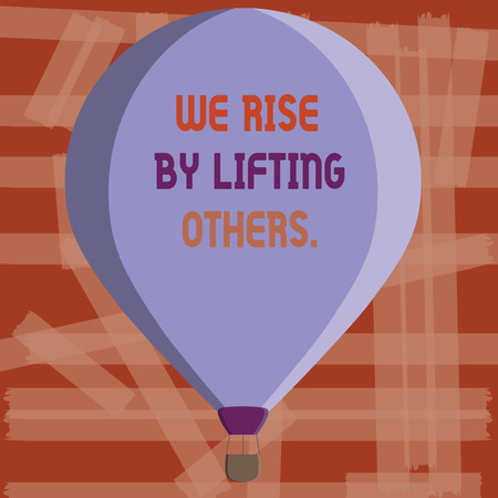 Writing note showing We Rise By Lifting Others.. Business photo showcasing Team Spirit we feel Abundant with possibility. Stock Photo