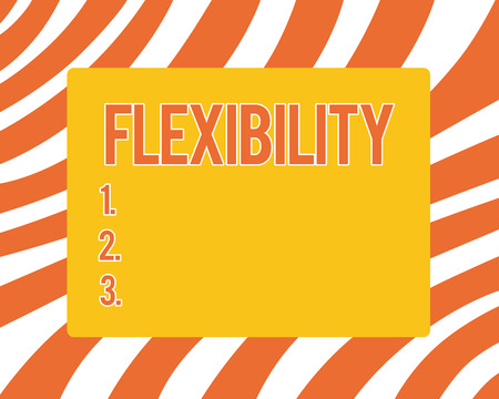 Text sign showing Flexibility. Conceptual photo Quality of bending modified easily without breaking Stretching.