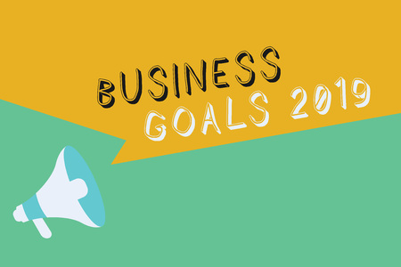 Conceptual hand writing showing Business Goals 2019. Business photo showcasing Advanced Capabilities Timely Expectations Goals.