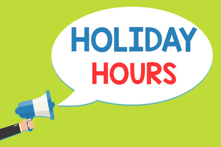 Word writing text Holiday Hours. Business concept for Schedule 24 or 7 Half Day Today Last Minute Late Closing Man holding megaphone loudspeaker speech bubble message speaking loud