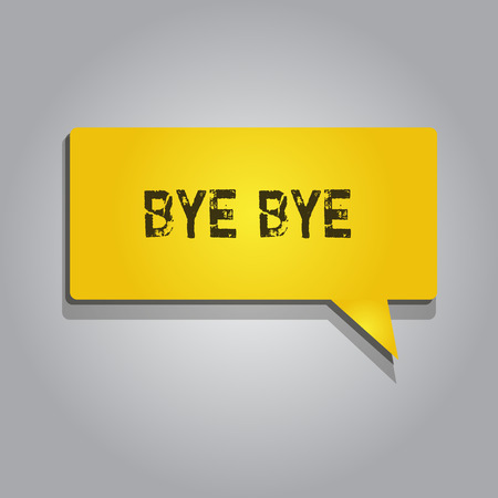 Conceptual hand writing showing Bye Bye. Business photo showcasing Greeting for leaving Farewell See you soon Separation salute.