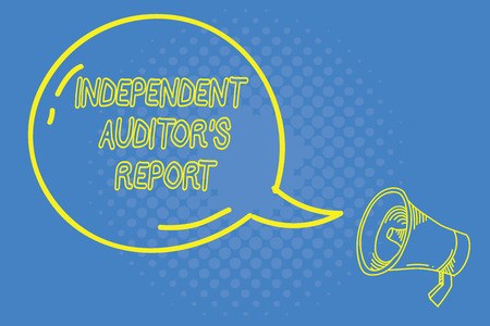 Handwriting text writing Independent Auditor s is Report. Concept meaning analyze Accounting and Financial Practices.