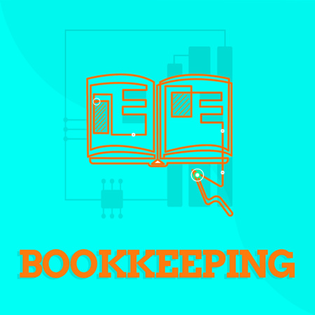 Text sign showing Bookkeeping. Conceptual photo Keeping records of the financial affairs on a business.