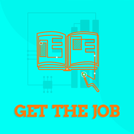 Text sign showing Get The Job. Conceptual photo Obtain position employment work Headhunting recruiting. Stock Photo