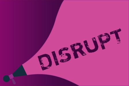 Conceptual hand writing showing Disrupt. Business photo showcasing Interrupt causing disturbance problem Make something different.