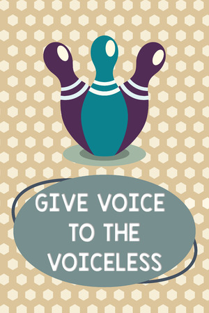 Word writing text Give Voice To The Voiceless. Business concept for Speak out on Behalf Defend the Vulnerable.