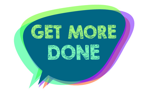 Text sign showing Get More Done. Conceptual photo Checklist Organized Time Management Start Hardwork Act Speech bubble idea message reminder shadows important intention saying Stock Photo