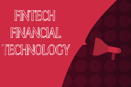 Word writing text Fintech Financial Technology. Business concept for provide Monetary Service using New Technique.