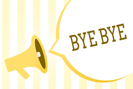 Writing note showing Bye Bye. Business photo showcasing Greeting for leaving Farewell See you soon Separation salute Megaphone loudspeaker yellow stripes important message speech bubble Stock Photo