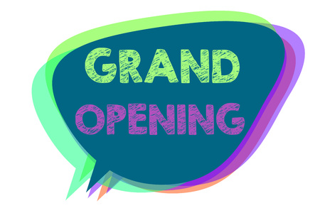 Text sign showing Grand Opening. Conceptual photo Ribbon Cutting New Business First Official Day Launching Speech bubble idea message reminder shadows important intention saying