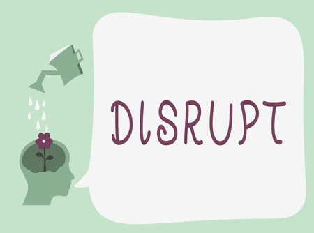 Conceptual hand writing showing Disrupt. Business photo text Interrupt causing disturbance problem Make something different.