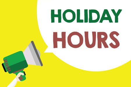 Conceptual hand writing showing Holiday Hours. Business photo text Schedule 24 or 7 Half Day Today Last Minute Late Closing Man holding megaphone loudspeaker speech bubble yellow background
