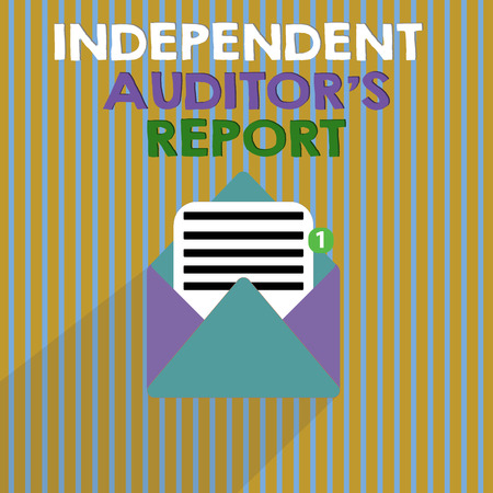 Word writing text Independent Auditor s is Report. Business concept for analyze Accounting and Financial Practices.
