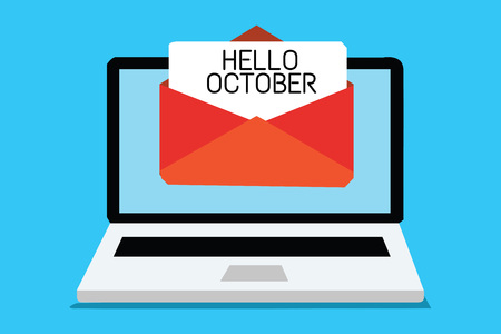 Text sign showing Hello October. Conceptual photo Last Quarter Tenth Month 30days Season Greeting Computer receiving email important message envelope with paper virtual