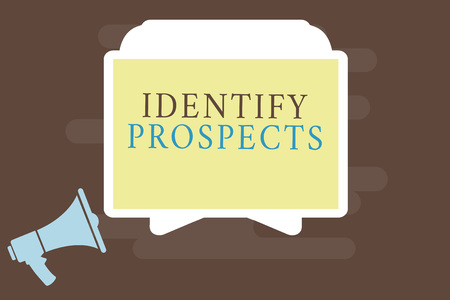 Writing note showing Identify Prospects. Business photo showcasing Possible client Ideal Customer Prospective Donors.