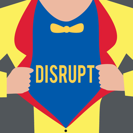 Text sign showing Disrupt. Conceptual photo Interrupt causing disturbance problem Make something different.