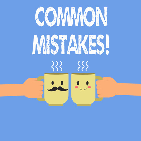 Handwriting text COMMON MISTAKES. Concept meaning Prevalent error and issues that occur repetitively.