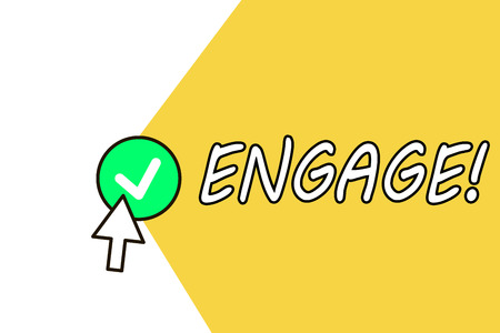 Conceptual hand writing showing Engage. Business photo text Participate Become involved Marriage proposal Employ someone.