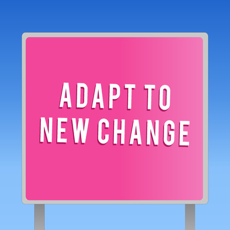 Text sign showing Adapt To New Change. Conceptual photo Get Used to Latest Mindset and Behavior Innovation. Stock fotó