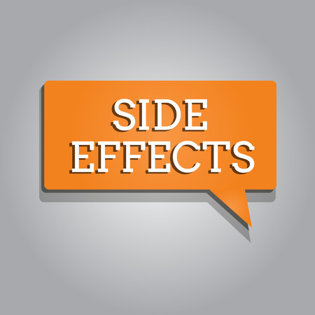 Conceptual hand writing showing Side Effects. Business photo text An unintended negative reaction to a medicine and treatment.