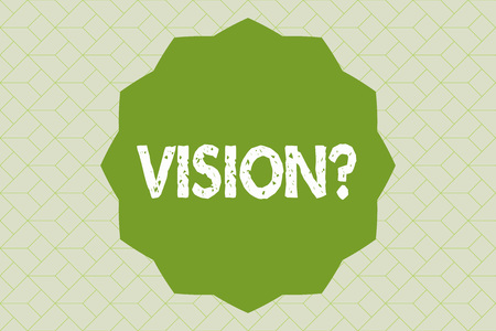 Handwriting text writing Vision question. Concept meaning Being able to see Objective Inspiration Planning for future. Stock Photo