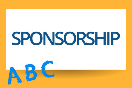 Text sign showing Sponsorship. Conceptual photo Position of being a sponsor Give financial support for activity.
