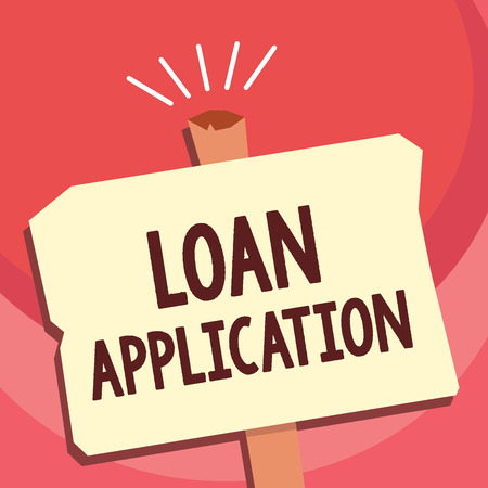 Handwriting text writing Loan Application. Concept meaning Document that provides financial information about borrower.
