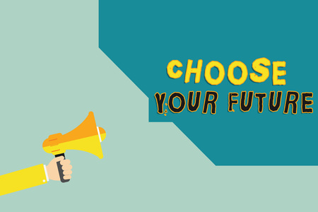 Text sign showing Choose Your Future. Conceptual photo Choices make today will define the outcome of tomorrow.