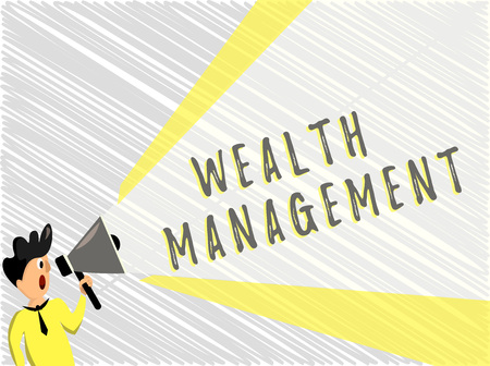 Word writing text Wealth Management. Business concept for Sustain and grow long term prosperity Financial care.
