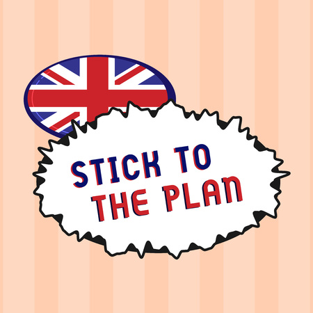 Text sign showing Stick To The Plan. Conceptual photo To adhere to some plan and not deviate from it Follow. Imagens