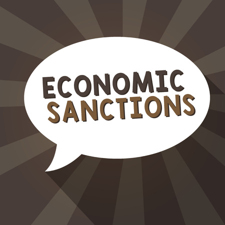 Handwriting text writing Economic Sanctions. Concept meaning Penalty Punishment levied on another country Trade war.