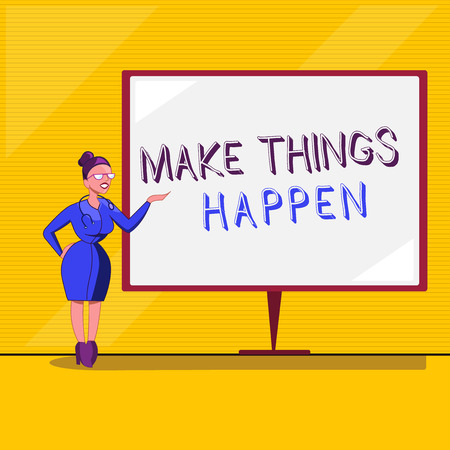 Text sign showing Make Things Happen. Conceptual photo Exert Effort to Achieve and Fulfill something Go and Act.