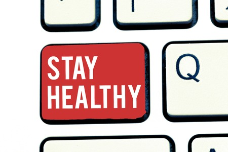 Handwriting text writing Stay Healthy. Concept meaning Keep balanced diet Sustain good physical condition and wellness. Stock Photo