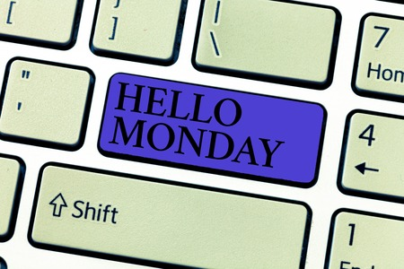 Word writing text Hello Monday. Business concept for Greeting Positive Message for a new day Week Starting. Imagens