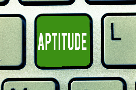 Handwriting text Aptitude. Concept meaning Natural ability tendency to do something Skill Talent perforanalysisce.