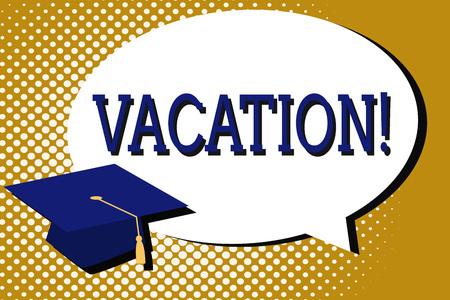 Text sign showing Vacation. Conceptual photo Period spent away from home or business Travel Recreation.