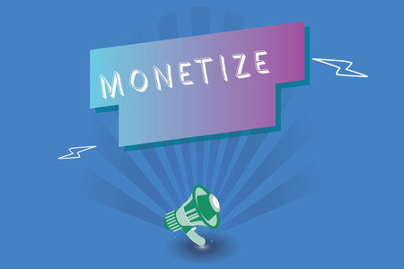 Handwriting text writing Monetize. Concept meaning convert into or express in form of currency earn revenue from asset.
