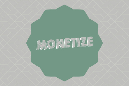Text sign showing Monetize. Conceptual photo convert into or express in form of currency earn revenue from asset.