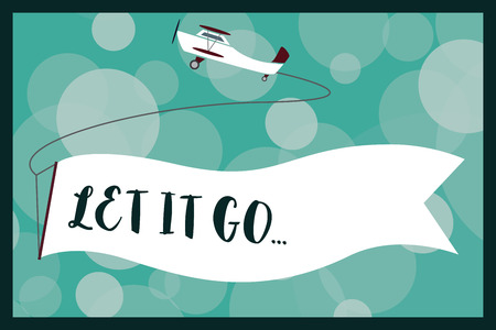 Text sign showing Let It Go.... Conceptual photo Choose not to make reactions about an action or remark. Stock fotó