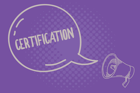 Text sign showing Certification. Conceptual photo Providing someone with official document attesting to a status.