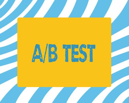 Text sign showing A B Test. Conceptual photo Simple short questionnaire Research Experiment Query Survey.